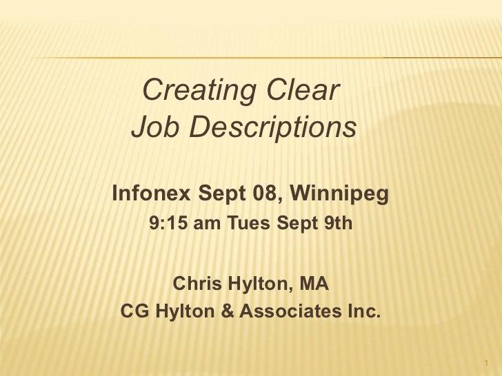 Creating Clear Job DescriptionsInfonex Sept 08, Winnipeg   9:15 am Tues Sept 9th    Chris Hylton, MACG Hylton & Associates...