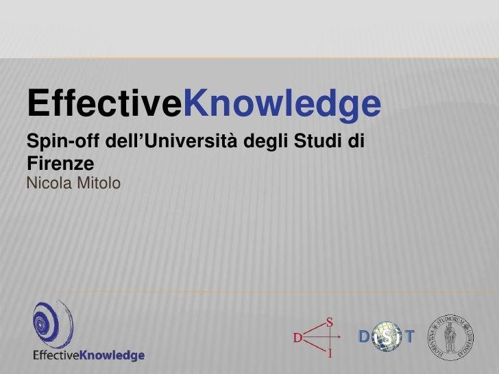EffectiveKnowledgeSpin-off dell'Università degli Studi diFirenzeNicola Mitolo