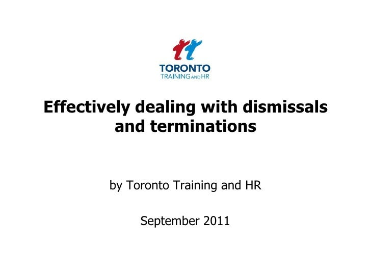 Effectively dealing with dismissals and terminations<br />by Toronto Training and HR <br />September 2011<br />