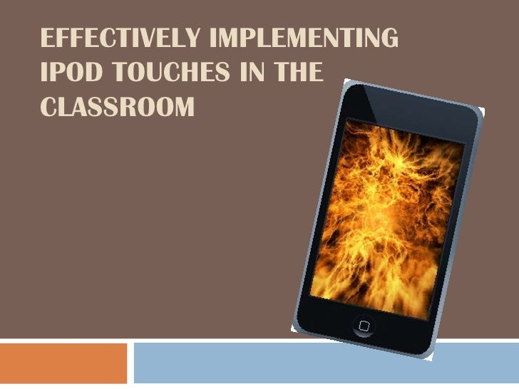 Effectively Implementing Ipod Touches in the Classroom<br />