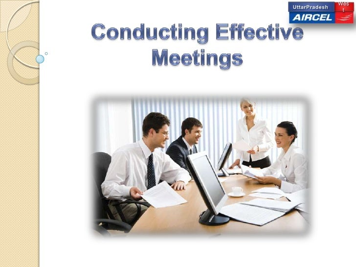 West<br />UttarPradesh<br />Conducting Effective Meetings<br />