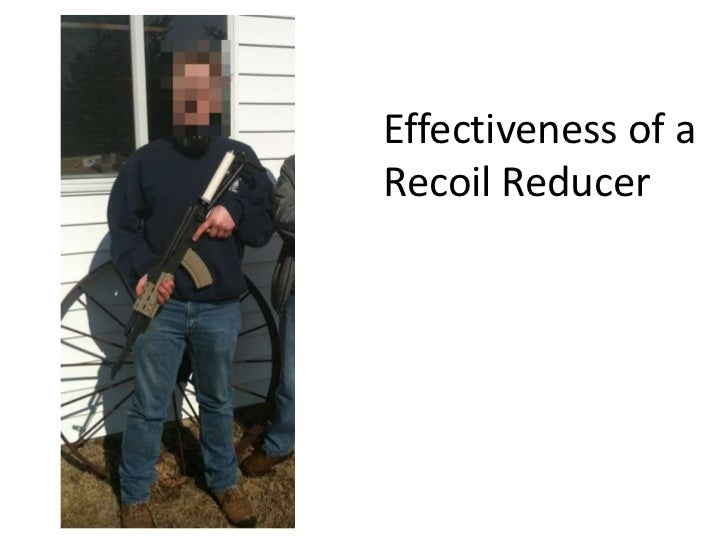 Effectiveness of a Recoil Reducer<br />