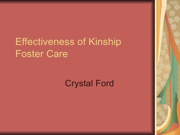 Effectiveness of Kinship Foster Care  Crystal Ford