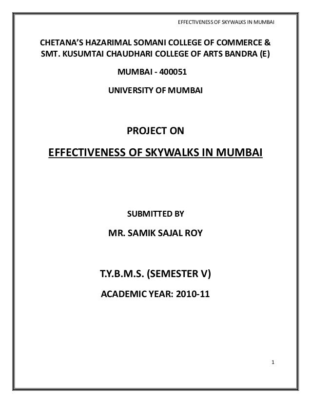 EFFECTIVENESS OF SKYWALKS IN MUMBAICHETANA'S HAZARIMAL SOMANI COLLEGE OF COMMERCE &SMT. KUSUMTAI CHAUDHARI COLLEGE OF ARTS...