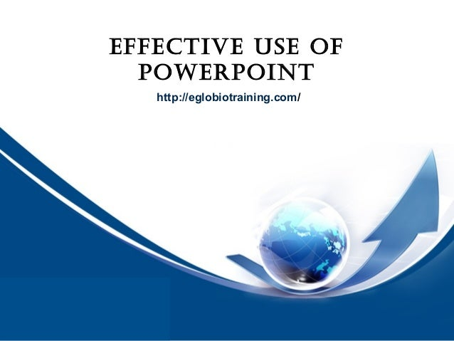EFFECTIVE USE OF                    POWERPOINT                       http://eglobiotraining.com/由 NordriDesign™ 提供www.nord...