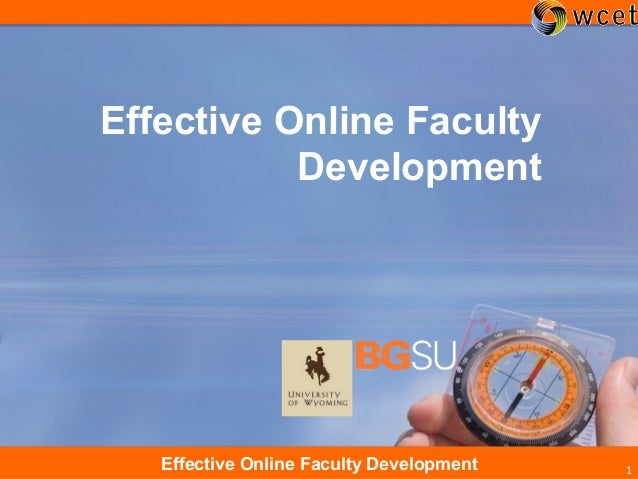 1Effective Online Faculty Development 1 Effective Online Faculty Development
