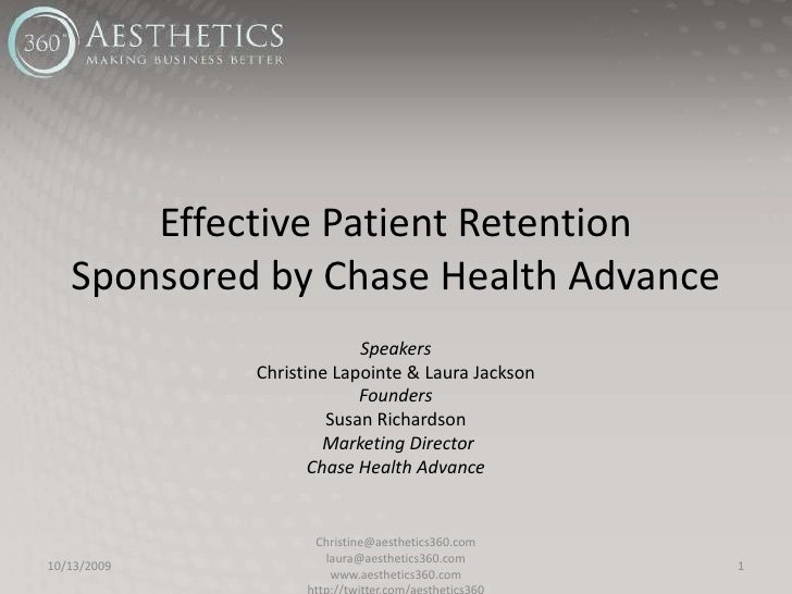 Effective Patient RetentionSponsored by Chase Health Advance<br />Speakers<br />Christine Lapointe & Laura Jackson<br />Fo...