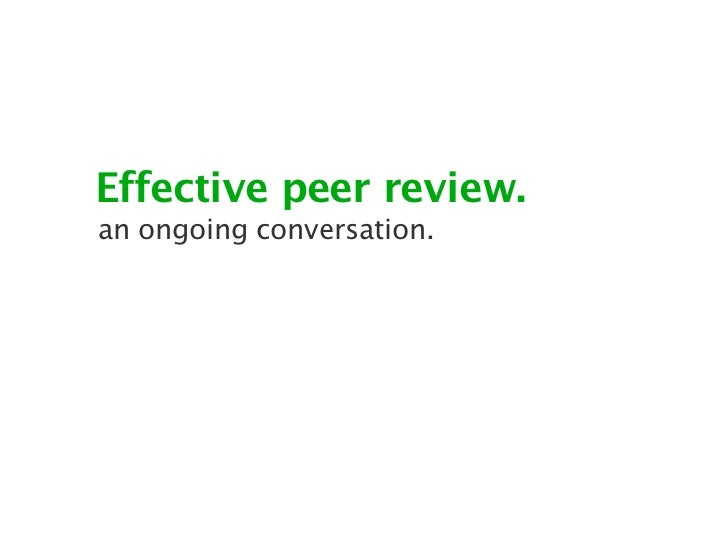 Effective peer review.an ongoing conversation.
