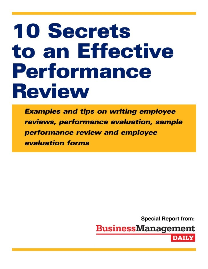 10 Secretsto an EffectivePerformance Review:Examples and tips on employee performanceevaluation, writing employee reviews,...