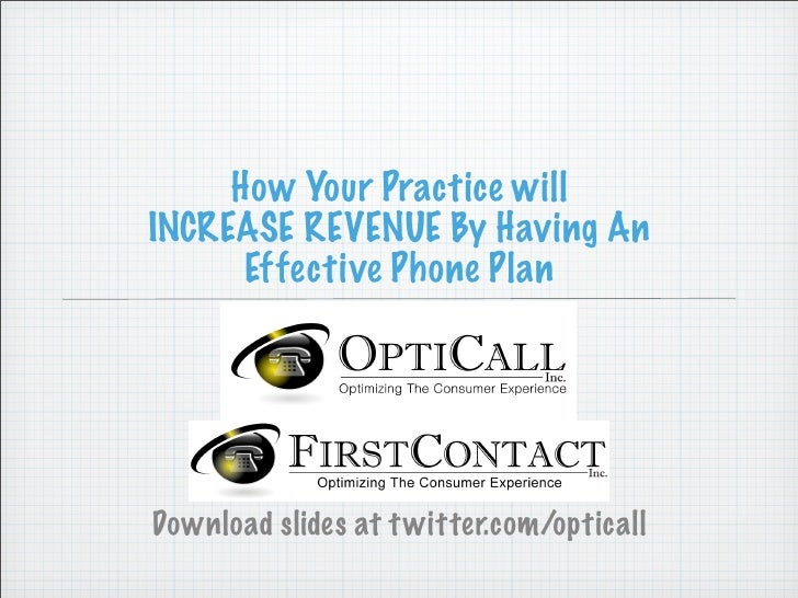 How Your Practice will INCREASE REVENUE By Having An       Effective Phone Plan     Download slides at t witter.com/optica...
