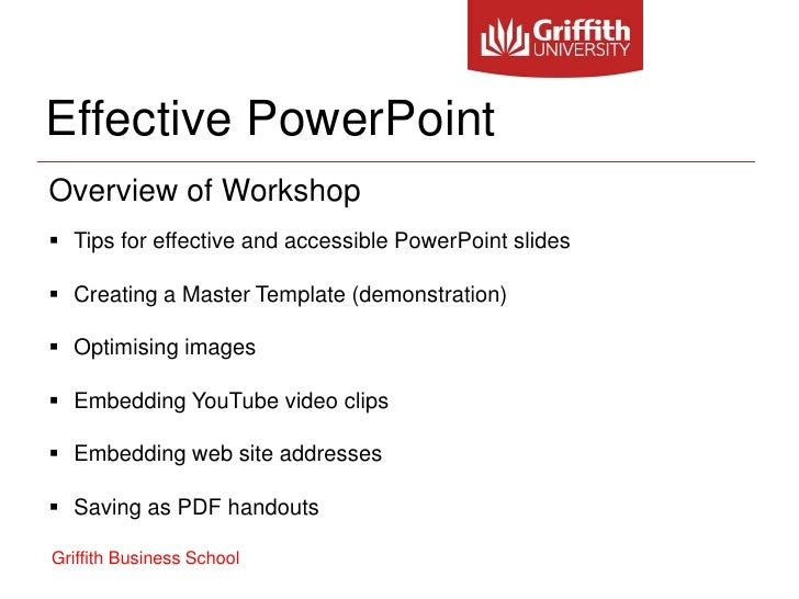 Effective PowerPointOverview of Workshop Tips for effective and accessible PowerPoint slides Creating a Master Template ...