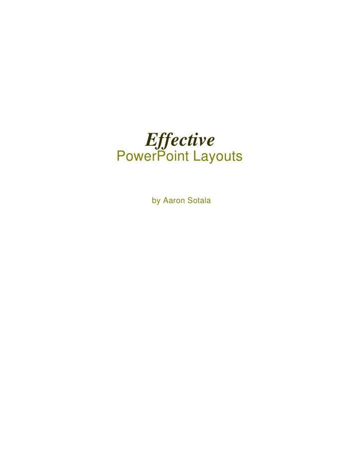 EffectivePowerPoint Layouts     by Aaron Sotala
