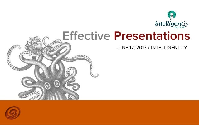 ©2013 @MIKETRAP, LLC. ALL RIGHTS RESERVED.Effective PresentationsJUNE 17, 2013 • INTELLIGENT.LY