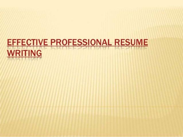 Effective professional resume writing