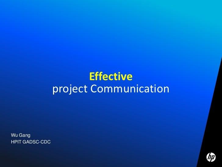 Wu Gang<br />HPIT GADSC-CDC<br />Effective project Communication<br />