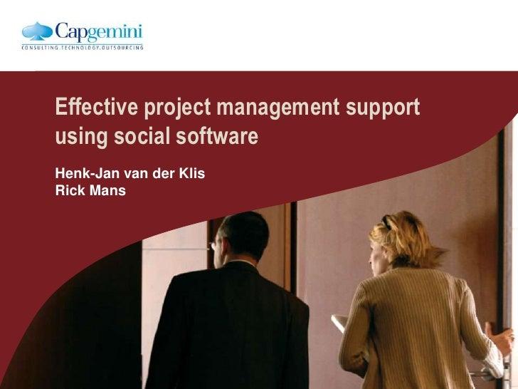 Effective project management supportusing social software<br />Henk-Jan van der Klis<br />Rick Mans<br />