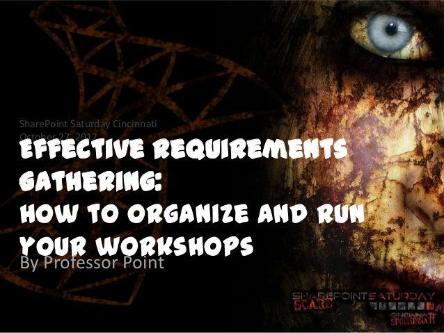 SPSCincinnati - Effective requirements gathering workshops   spscinci- october 2012 - present