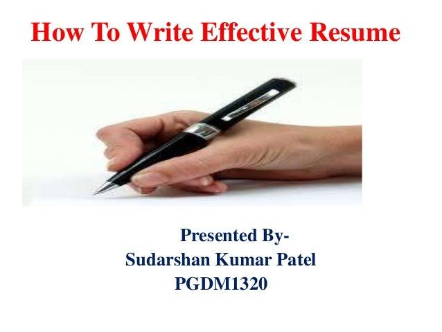 How To Write Effective Resume  Presented BySudarshan Kumar Patel PGDM1320