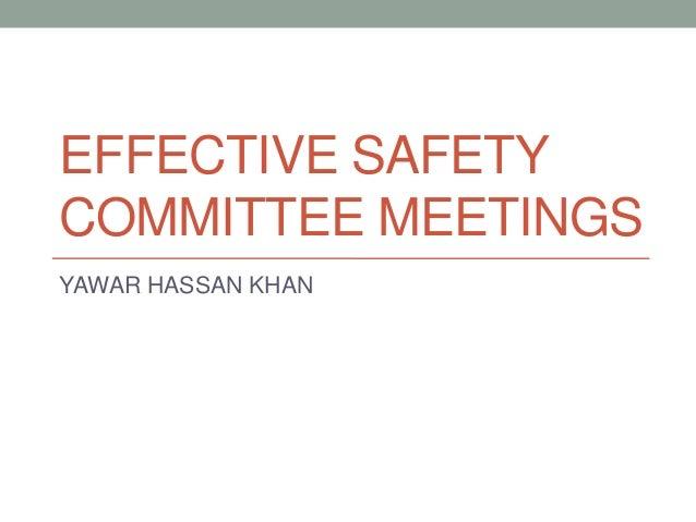 EFFECTIVE SAFETYCOMMITTEE MEETINGSYAWAR HASSAN KHAN