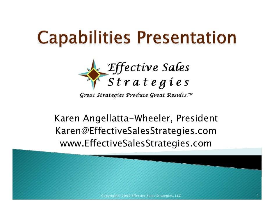 Karen Angellatta-Wheeler, President Karen@EffectiveSalesStrategies.com  www.EffectiveSalesStrategies.com               Cop...