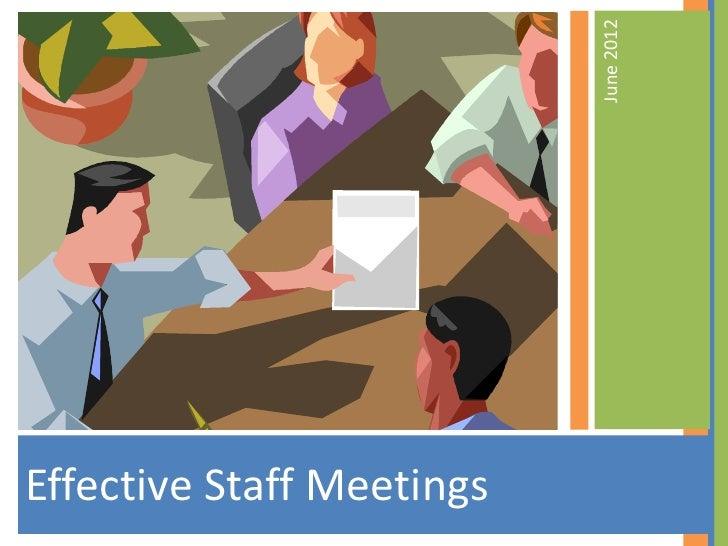 June 2012Effective Staff Meetings