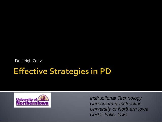 Instructional Technology Curriculum & Instruction University of Northern Iowa Cedar Falls, Iowa Dr. Leigh Zeitz