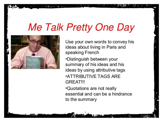 Me Talk Pretty One Day Essay