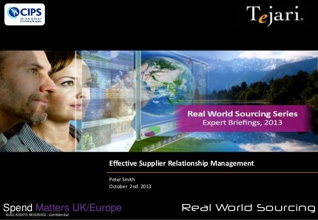 Effective Supplier Relationship Management  Effective Supplier Relationship Management Peter Smith October 2nd 2013  Spend...