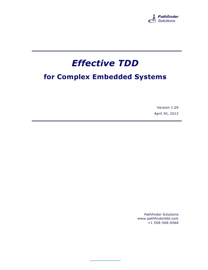 Effective TDDfor Complex Embedded Systems                               Version 1.09                             April 30,...