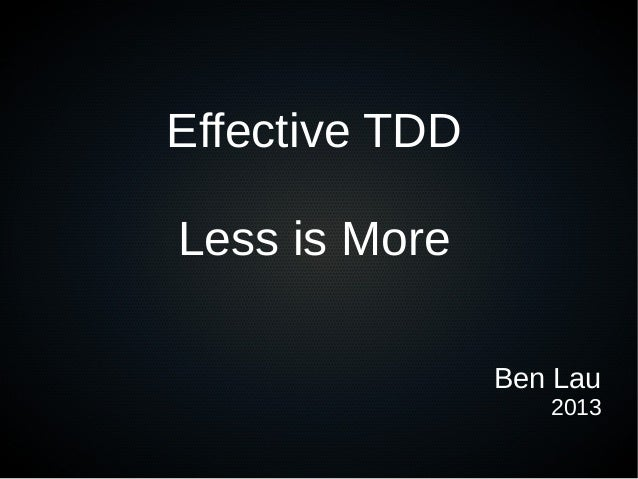 Effective TDDLess is MoreBen Lau2013