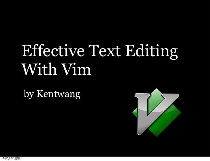 Effective Text EditingWith Vimby Kentwang