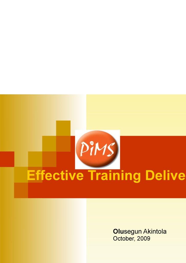 Effective Training Delivery Olu segun Akintola   October, 2009