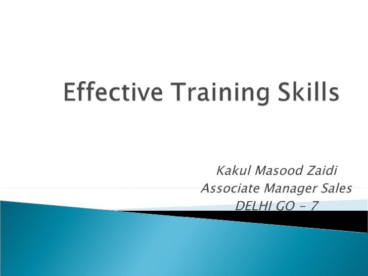 Effective Training Skills Ppt Kakul Zaidi