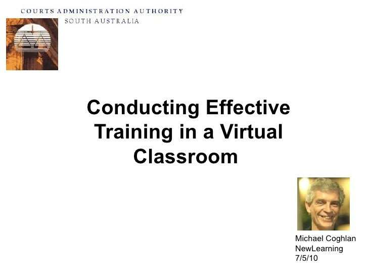 Conducting Effective Training in a Virtual Classroom  Michael Coghlan NewLearning 7/5/10