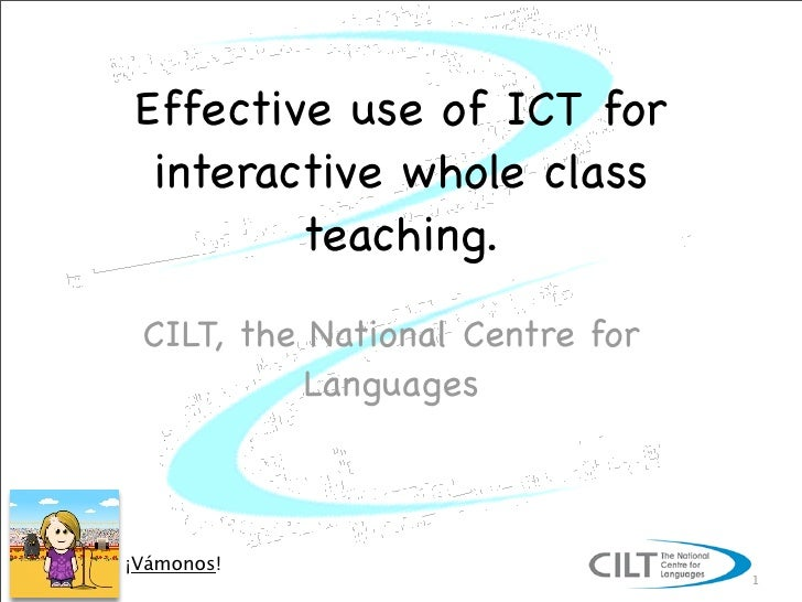 Effective use of ICT for  interactive whole class         teaching.  CILT, the National Centre for            Languages   ...