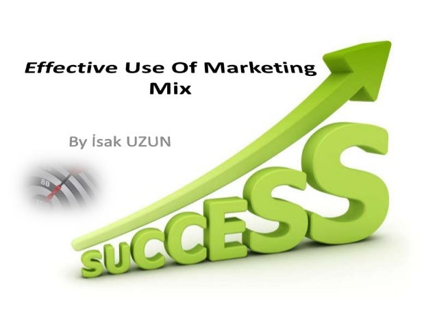 Effective use of marketing mix