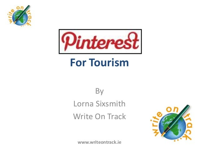 For Tourism      ByLorna SixsmithWrite On Track www.writeontrack.ie