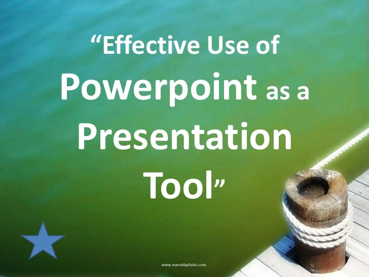 """Effective Use ofPowerpoint as a Presentation     Tool"""