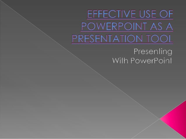    PowerPoint is an easy-to-use presentation tool – but, like with any tool,   its use is only as effective as the prese...