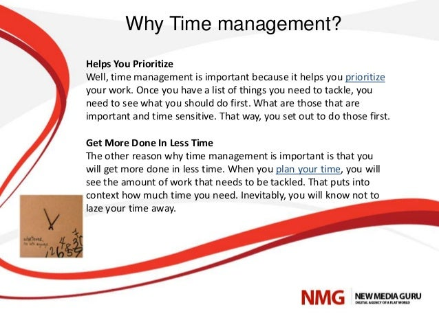 understanding the importance of time management You feel less guilty about taking off some time for yourself time management strategies it is important to plan your week ahead of time.
