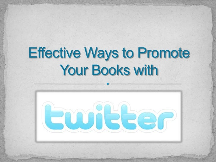 Effective ways to promote your books with twitter