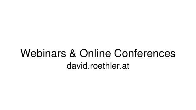 Webinars & Online Conferences david.roethler.at