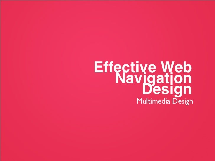 Effective Web   Navigation       Design     Multimedia Design