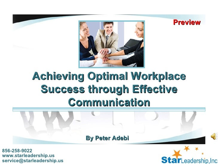 workplace literacy and effective communication Effective communication in the workplace is a two-way street which means that the communication skills are not just the ability to talk and write effectively but also rely heavily on listening and negotiation.
