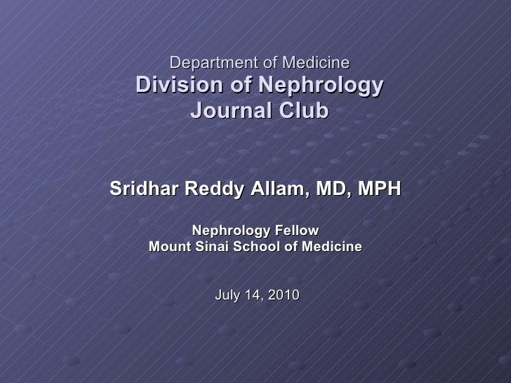 Department of Medicine Division of Nephrology Journal Club Sridhar Reddy Allam, MD, MPH Nephrology Fellow Mount Sinai Scho...