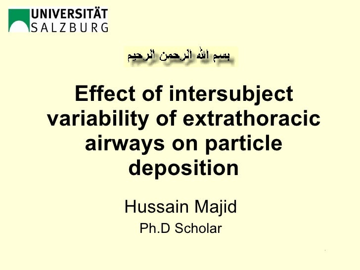 Effect of intersubject variability of extrathoracic airways on particle deposition Hussain Majid Ph.D Scholar