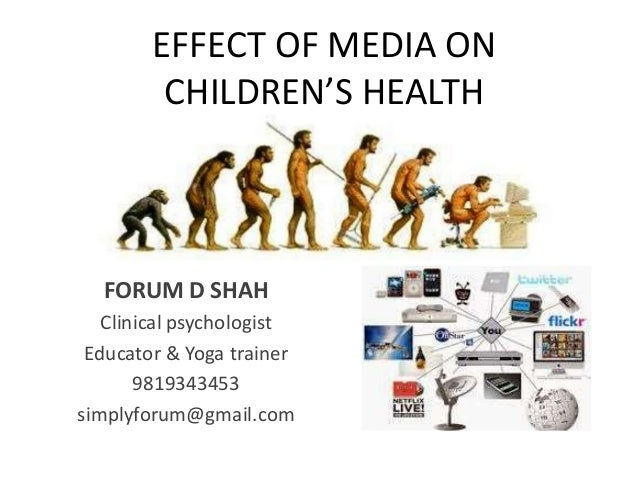 effects of mass media to children The bad media effects: children today are born into a media saturated world and there isn't much we can, or perhaps should, do about it.
