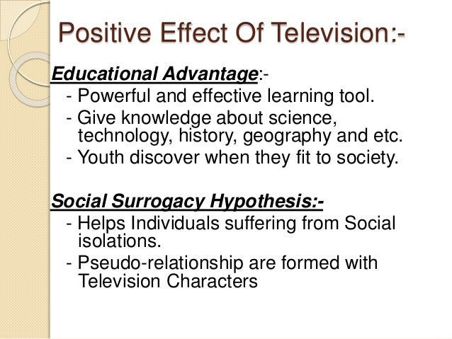 american cause discussing effect effects essay positive society television No 13 updated december 2014 american children watch an average of four hours of television daily television can be a powerful influence in developing value systems and shaping behavior.