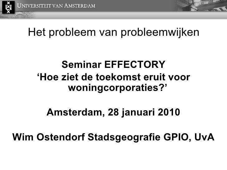 """Presentatie """"Het probleem van probleemwijken' Wim Ostendorf"""