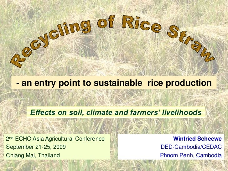 Recycling of Rice Straw <br />- an entry point to sustainable  rice production<br />Effects on soil, climate and farmers' ...